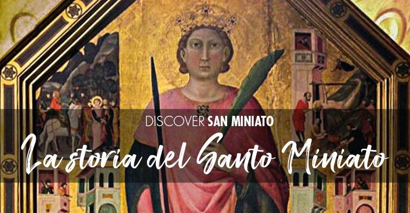 La storia del Santo Miniato