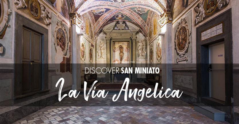 La Via Angelica a San Miniato