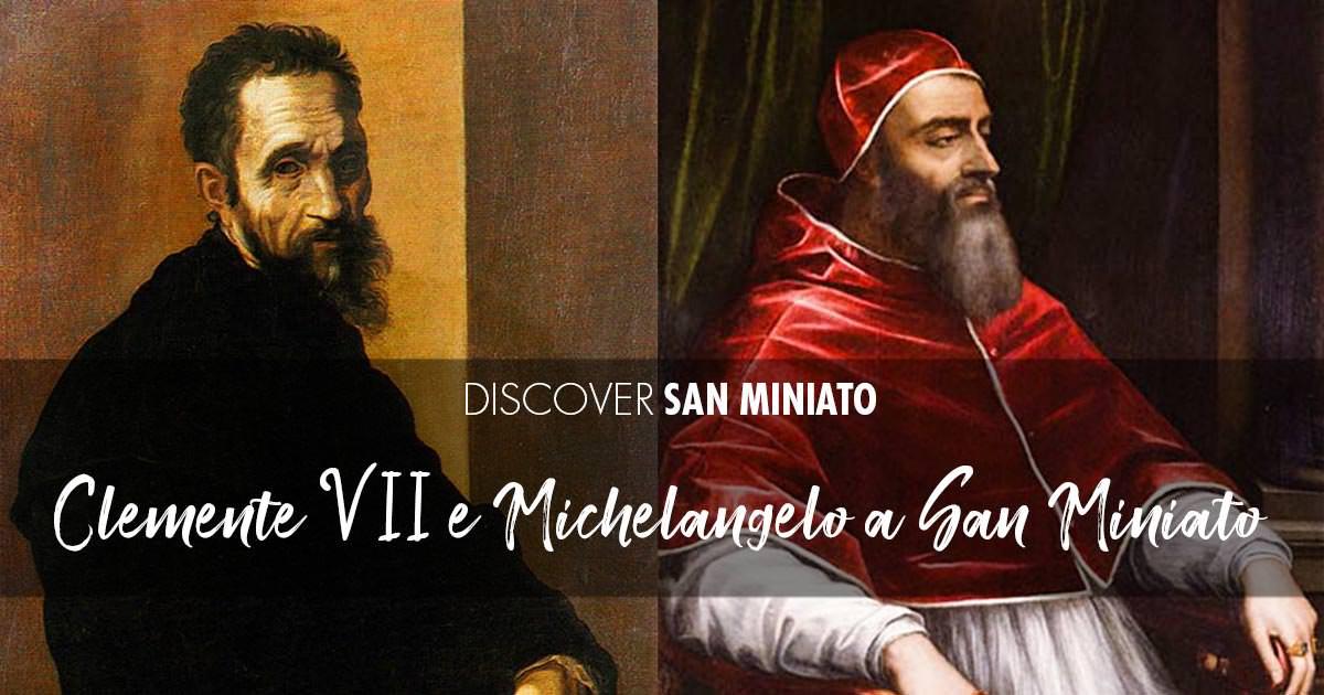 Clemente VII e Michelangelo a San Miniato