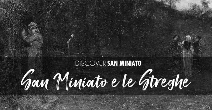 San Miniato e le Streghe